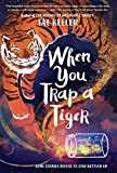 When You Trap a Tiger: (Winner of the 2021 Newbery Medal)